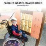 Primer Libro sobre Parques Infantiles Accesibles
