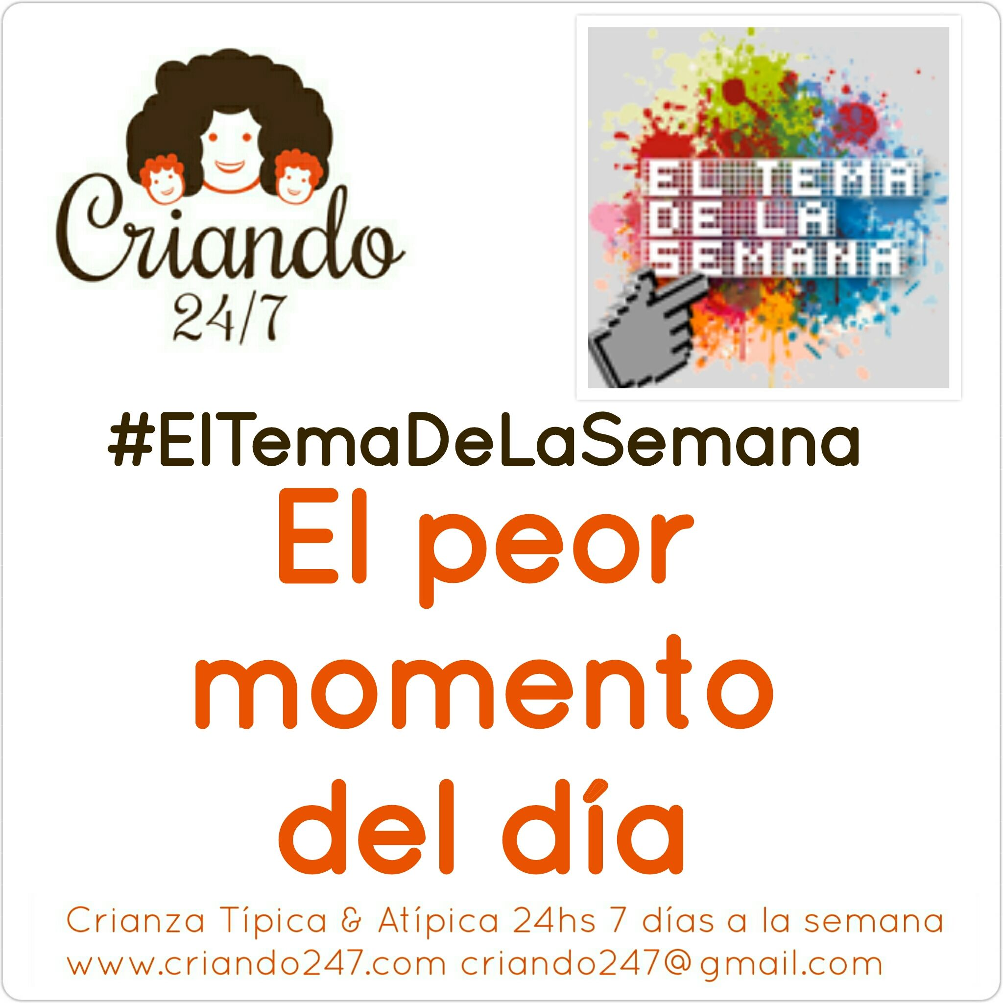 Criando247 #ElTemaDeLaSemana #ElPeorMomentoDelDía