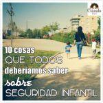 #Seguridad Infantil: 10 cosas que cada (p)madre debería saber