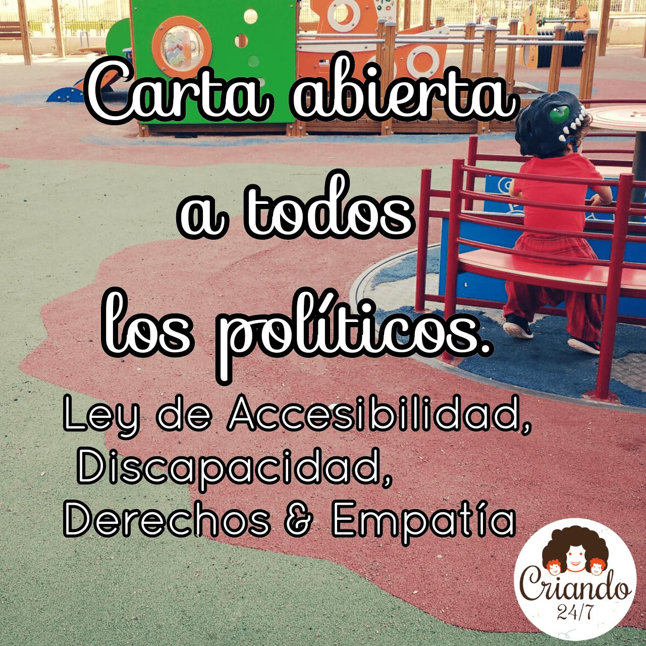 """foto de un parque infantil accesible con un niño sentado y el texto """"carta abierta a todos los políticos"""""""