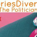 #SeriesDiversas The politician y el uso de las minorías por parte de los políticos