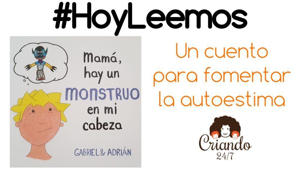 #Hoyleemos Mamá hay un monstruo en mi cabeza