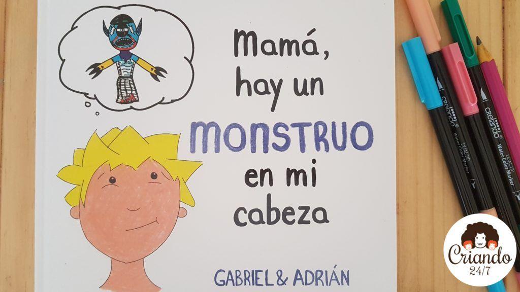 portada del cuento mamá hay un monstruo en mi cabeza de gabriel y Adrián. Logo de criando 24/7