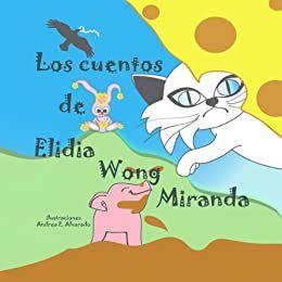 portada del libro Los cuentos de Elidia Wong Miranda, donde se ve una ilustracion de un elefante, un gato, un conejo y unas aves
