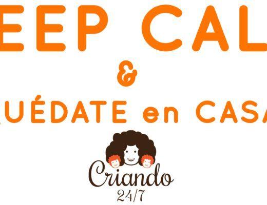 keep calm & quédate en casa. logo de Criando 24/7