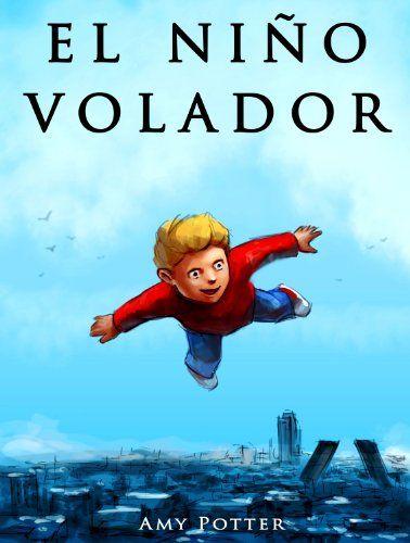 portada del cuento el niño volador, donde se ve una ilustracion de un niño rubio volando por el cielo.