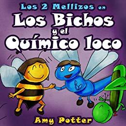 portada del cuento Los bichos y el químico loco, donde se ve una ilustración de una abeja sonriendo de la mano de una avispa azul.