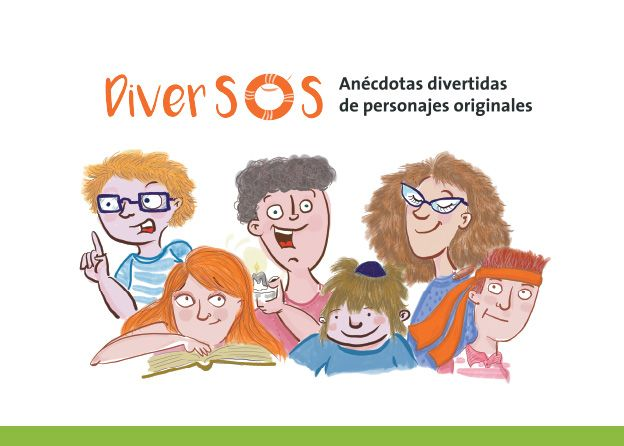 Imagen del libro Diversos. Anécdotas divertidas de personajes originales.