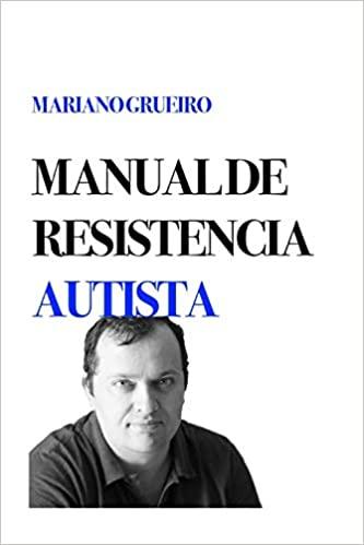 portada del libro Manual de Resistencia autista de Mariano Grueiro