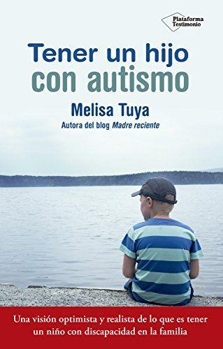 portada del libro tener un hijo con autismo de Melisa Tuya