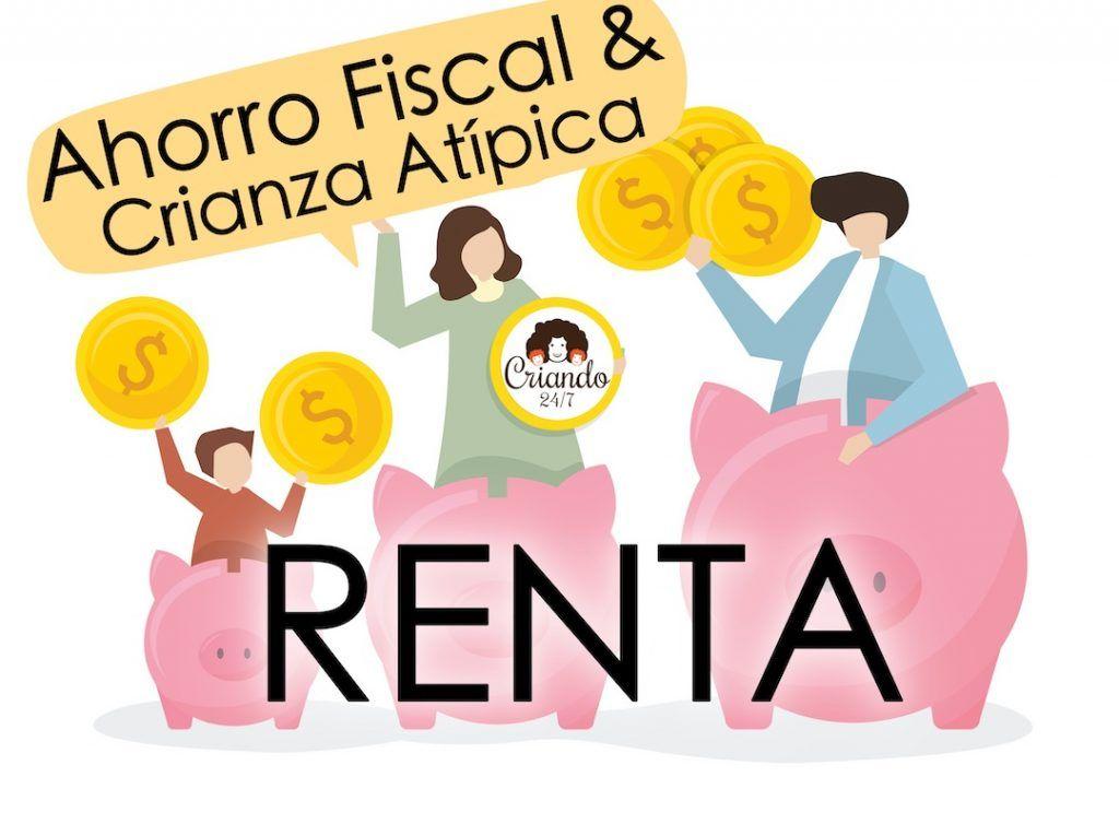 #Renta Ahorro fiscal para familias atípicas