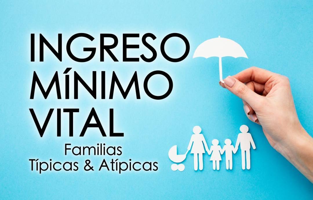 foto de una mano sosteniendo un paraguas ilustrado en el que se resguarda una familia. texto Ingreso mínimo vital. Familias típicas y atípicas.