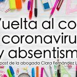 Absentismo escolar en épocas de coronavirus. Un post de Clara Fernández López, abogada.