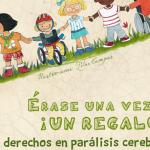 #HoyLeemos Érase una vez…¡un regalo!. Los derechos en parálisis cerebral. Descarga GRATIS