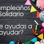 Cumpleaños Solidario. ¿Me ayudas a ayudar?