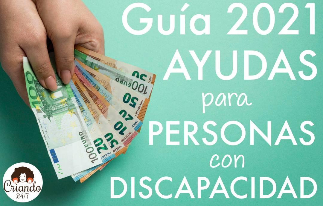 """imagen de un fajo de euros y varias monedas, un símbolo de euro en color blanco sobre fondo verde y la leyenda """"guía 2021 de ayudas para personas con discapacidad"""". Logo de Criando 24/7"""