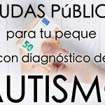 Crianza y autismo: Ayudas públicas disponibles