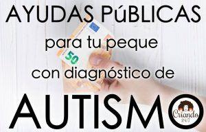 foto de una mano con un billete de 50 euros. Texto: ayudas públicas para tu peque con diagnóstico de autismo. Logo de Criando 24/7
