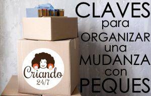 cajas de mudanza con el logo de Criando 24/7 y el texto: Claves para organizar una mudanza con peques