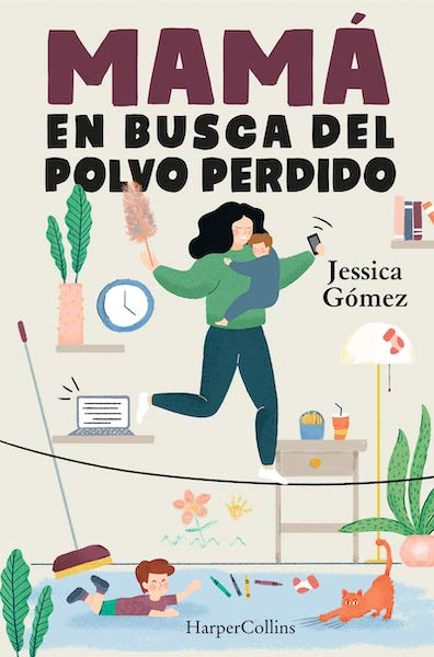 portada del libro mamá en busca del polvo perdido de Jessica Gomez