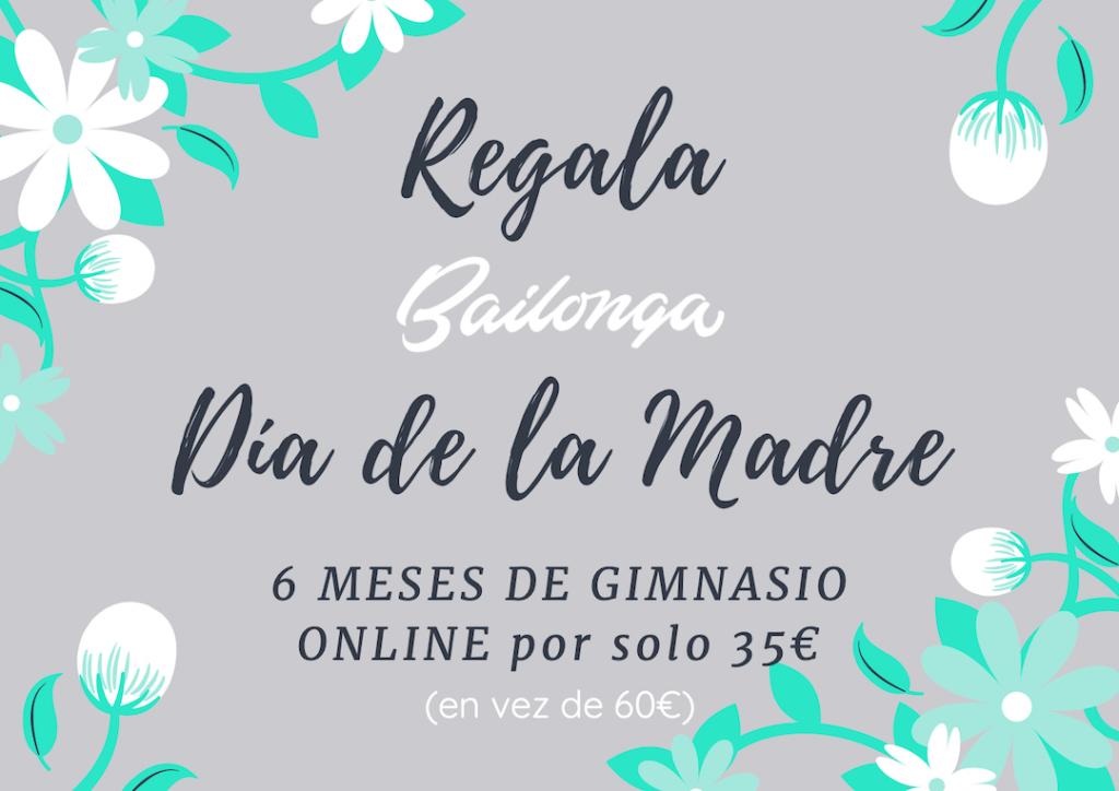 Regala Bailonga para el Día de la madre. 6 meses de gimnasio online por 35 €