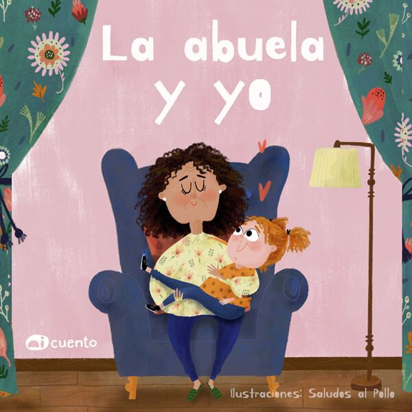 portada del cuento La abuela y yo, con una ilustración de una niña en brazos de su abuela sentada en el sofá