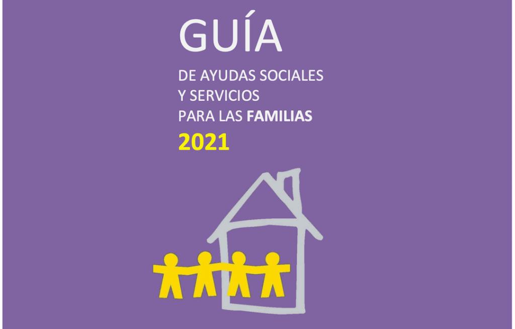 Guía 2021 de Ayudas Sociales y Servicios para las FAMILIAS