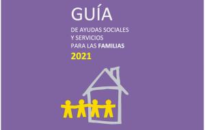portada de la guçia de ayudas sociales y servicios para las familias 2021. se ve una ilustracion de 4 personas entrando en una casa.