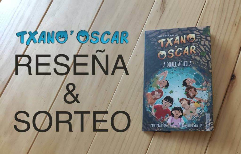 #HoyLeemos Las aventuras de Txano y Óscar: La doble águila + SORTEO