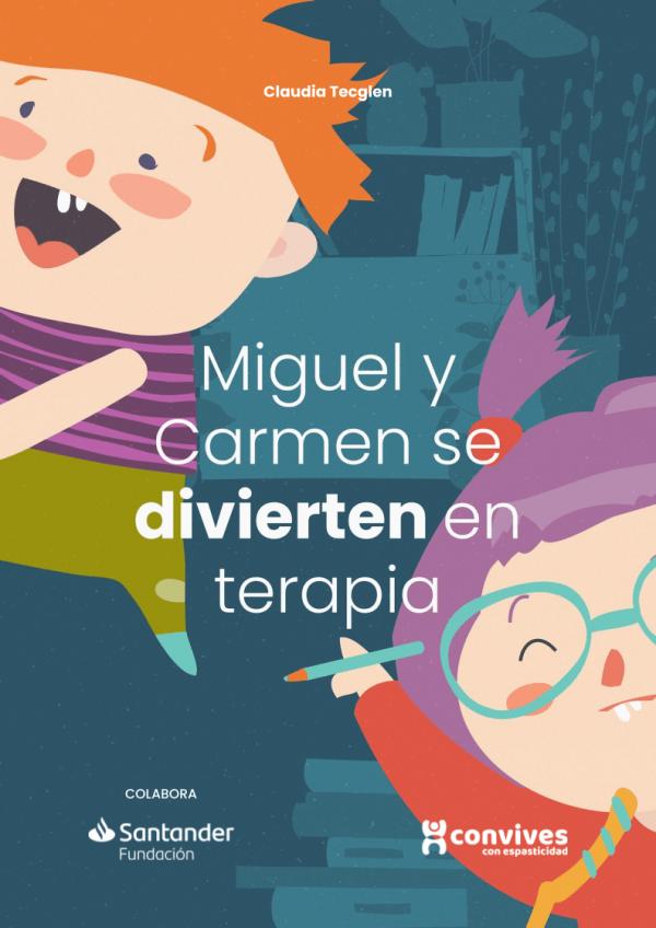 portada del cuento Miguel y Carmen se divierten en terapia. Incluye el título y una ilustración de un niño pelirrojo y una niña con gafas y pelo morado con coletas