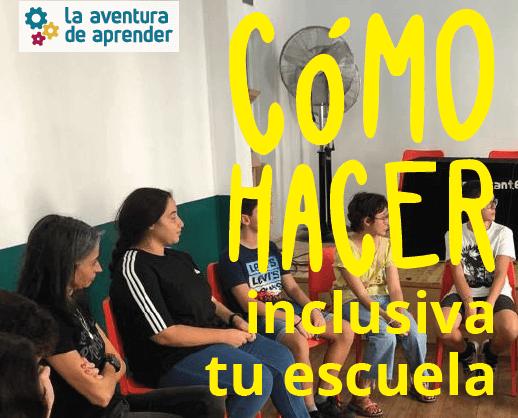 Nueva Guía: Cómo hacer inclusiva tu escuela. Descarga #Gratis