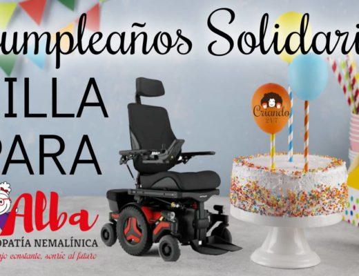 foto de una tarta de cumpleaños con globos y banderines. Texto: cumpleaños solidario. SILLA PARA (logo de Asociación Alba Miopatia Nemalinica). La foto de la silla de ruedas eléctrica. En uno de los globos está el logo de Criando 24/7.